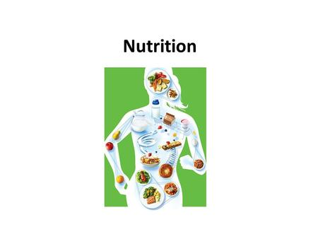 Nutrition. Food Categories Macronutrient Direct sources of energy Carbohydrates, proteins and fats Micronutrients Bioenergetic process  do not provide.