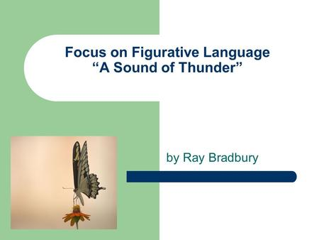 "Focus on Figurative Language ""A Sound of Thunder"""