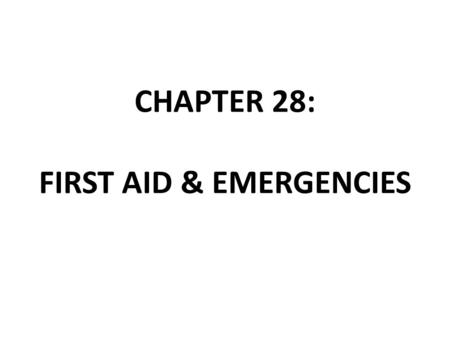 CHAPTER 28: FIRST AID & EMERGENCIES. RESPONDING TO AN EMERGENCY 1.CHECK Check the scene Spilled chemicals Traffic Fire Escaping steam Downed power lines.