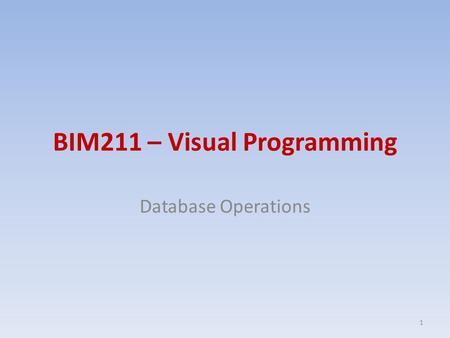 BIM211 – Visual Programming Database Operations 1.