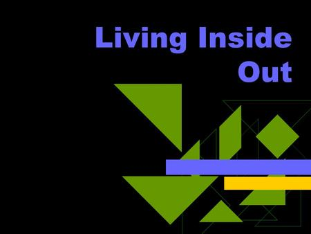 Living Inside Out.
