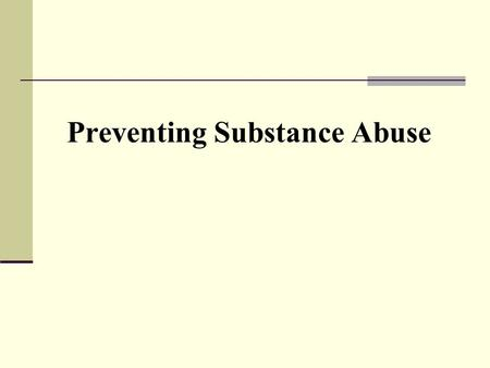 Preventing Substance Abuse. DRUGS AND THE MEDIA Prime-Time Drug Prevention Programming Congress approved $1 billion for anti-drug advertising at reduced.