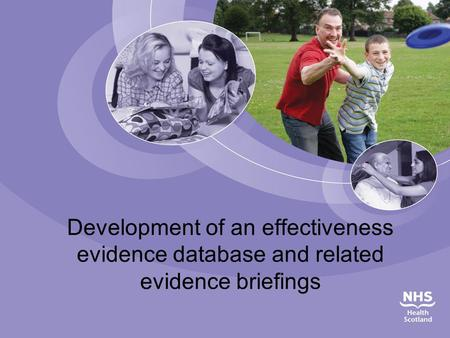Development of an effectiveness evidence database and related evidence briefings.