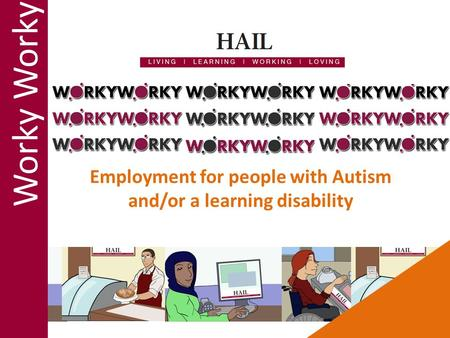 Employment for people with Autism and/or a learning disability Worky.