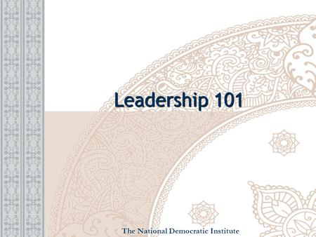 Leadership 101 The National Democratic Institute.