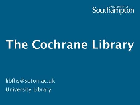 The Cochrane Library University Library.