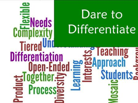 Dare to Differentiate. Animal School Stage 1- Desired Results Stage 2- Assessment Evidence Stage 3- Learning Plan Standard(s): UnderstandingsEssential.