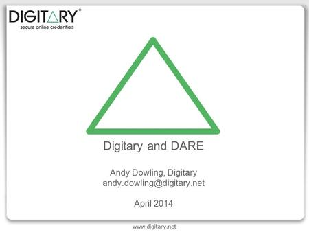 Digitary and DARE Andy Dowling, Digitary April 2014.