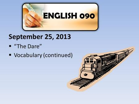 "ENGLISH 090 September 25, 2013 ""The Dare"" Vocabulary (continued)"