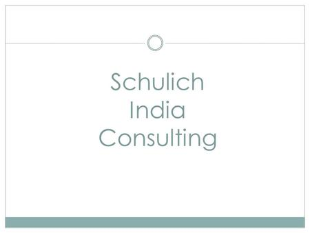 Schulich India Consulting. Agenda  What is SIC? What does it do?  Vision/Competency Development  Organizational Chart  Our Achievement- 2010  Benefits.