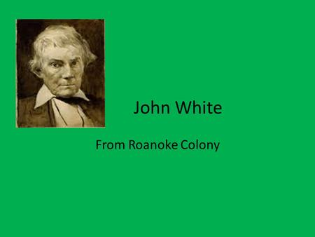 John White From Roanoke Colony.