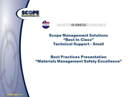 "Scope Management Solutions ""Best In Class"" Technical Support - Small Best Practices Presentation ""Materials Management Safety Excellence"""