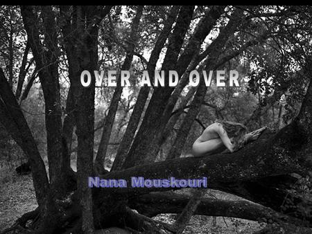 OVER AND OVER Nana Mouskouri.