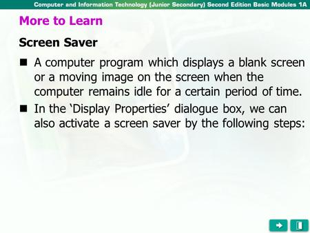 A computer program which displays a blank screen or a moving image on the screen when the computer remains idle for a certain period of time. In the 'Display.