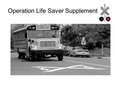 Operation Life Saver Supplement. Myths and Realities It is okay to walk on railroad property as long as you are not between the rails? It is okay to cross.