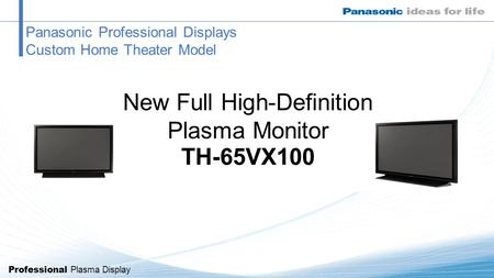 Professional Plasma Display Panasonic Professional Displays Custom Home Theater Model New Full High-Definition Plasma Monitor TH-65VX100.