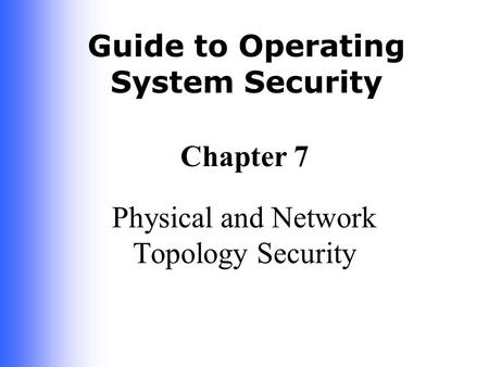 Physical and Network Topology Security