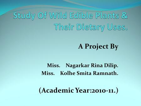 Study Of Wild Edible Plants & Their Dietary Uses.