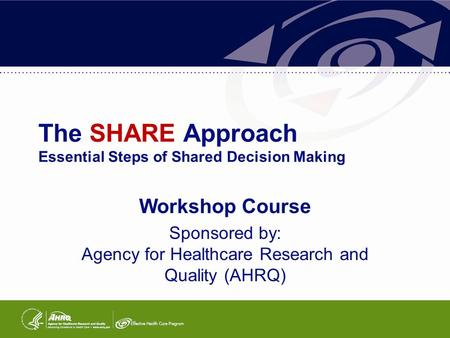 The SHARE Approach Essential Steps of Shared Decision Making