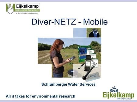 All it takes for environmental research Diver-NETZ - Mobile Schlumberger Water Services.