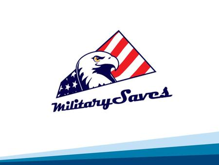 The Military Saves Campaign 3 Social Marketing Campaign Military Saves is a DoD-wide financial readiness campaign to persuade military service and family.