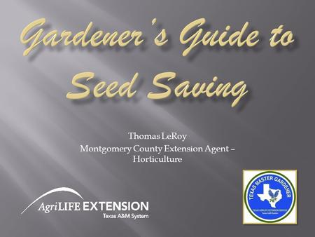 Thomas LeRoy Montgomery County Extension Agent – Horticulture.