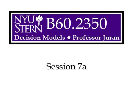 Session 7a. Decision Models -- Prof. Juran2 Overview Monte Carlo Simulation –Basic concepts and history Excel Tricks –RAND(), IF, Boolean Crystal Ball.