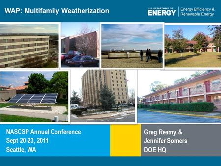 1 | WAP Webinar Standard Work Specifications for Multifamily Housingeere.energy.gov WAP: Multifamily Weatherization NASCSP Annual Conference Sept 20-23,