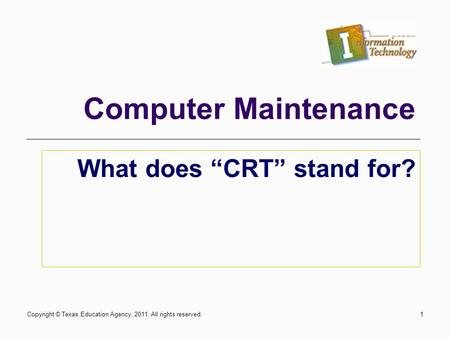 "What does ""CRT"" stand for?"