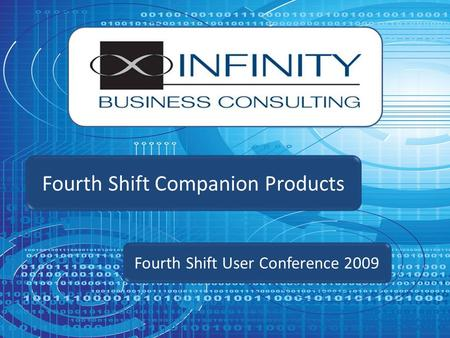 Fourth Shift User Conference 2009 Fourth Shift Companion Products.