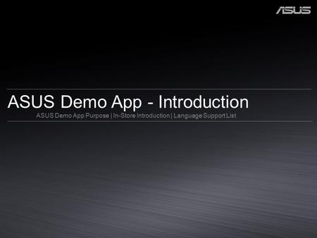 ASUS Demo App - Introduction