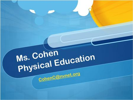 Ms. Cohen Physical Education Rules and Procedures.