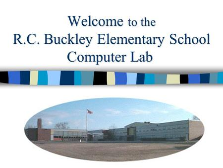 Welcome to the R.C. Buckley Elementary School Computer Lab.