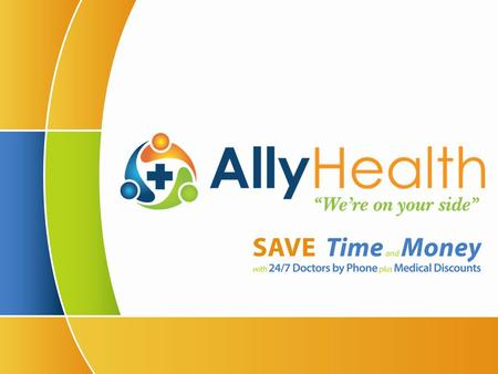 1. 2. 3. How it works AllyHealth has partnered with the best companies nationally within a variety of healthcare categories. AllyHealth leverages it's.