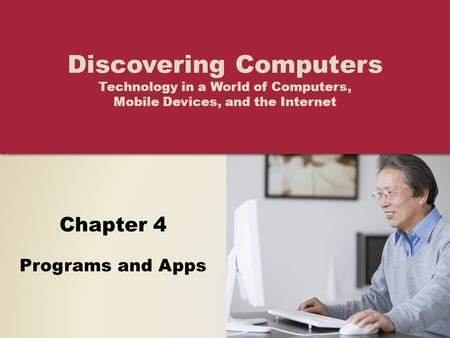 Objectives Overview Identify the general categories of programs and apps Describe how an operating system interacts with applications and hardware Differentiate.