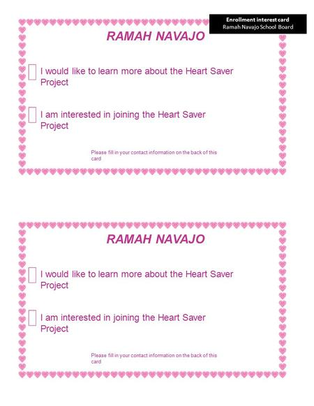 RAMAH NA V AJO I would like to learn more about the Heart Saver Project I am interested in joining the Heart Saver Project Please fill in your contact.