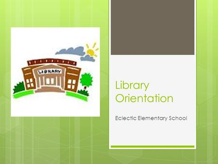 Library Orientation Eclectic Elementary School. Welcome I am Mrs. Quinn Married to Walter We have 3 sons David Dillan Daniel.