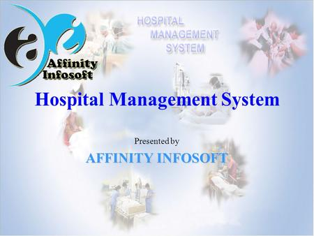 Hospital Management System Presented by AFFINITY INFOSOFT.