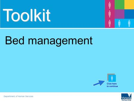 Department of Human Services Toolkit Bed management Click here to continue.