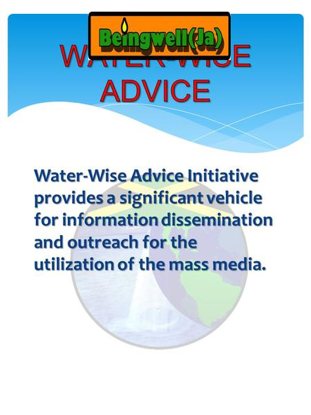 Water-Wise Advice Initiative provides a significant vehicle for information dissemination and outreach for the utilization of the mass media.