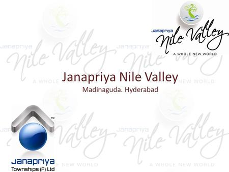 Janapriya Nile Valley Madinaguda. Hyderabad. Located at Madinaguda near Miyapur and spread over 25 acres, at Nile valley you'll find space for the best.