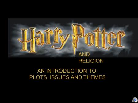 AN INTRODUCTION TO PLOTS, ISSUES AND THEMES AND RELIGION.