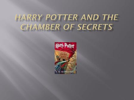 Harry Potter and the Sorcerer's StoneHarry Potter and the Sorcerer's Stone, Harry Potter and the Chamber of SecretsHarry Potter and the Chamber of Secrets,