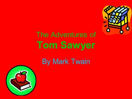 "The Adventures of Tom Sawyer By Mark Twain. For Readers of all Ages ""Although my book is intended mainly for the entertainment of boys and girls part."
