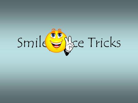 Smiley Face Tricks. #7: Hyphenated Modifiers Sometimes a new way of saying things can make all the difference; hyphenated adjectives often cause the reader.