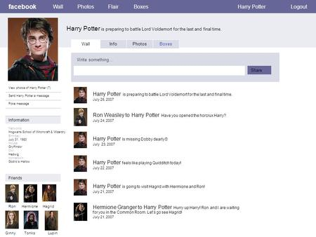 Facebook Harry Potter is preparing to battle Lord Voldemort for the last and final time. WallPhotosFlairBoxesHarry PotterLogout View photos of Harry Potter.