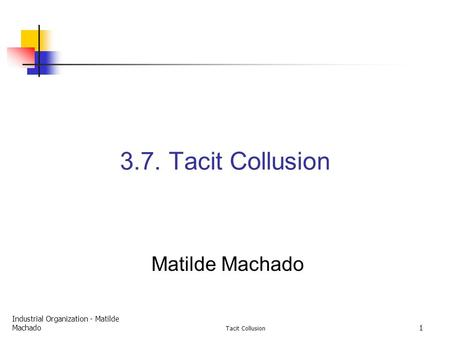 tacit collusion examples This chapter examines the economics literature on tacit collusion in oligopoly markets and take steps toward clarifying the relation between economists' analysis of tacit collusion and those in the legal literature the chapter provides an example to motivate the idea that collusive profits can be achieved via tacit coordination in an environment where there is a unique, salient way for.