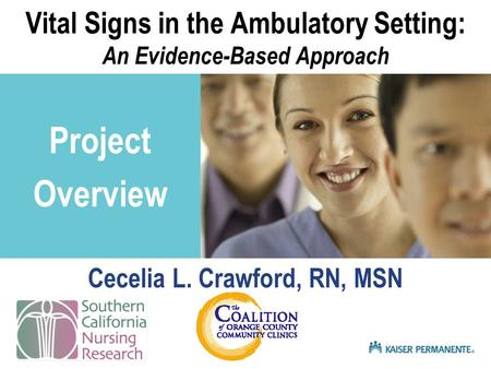 Presentation title SUB TITLE HERE Vital Signs in the Ambulatory Setting: An Evidence-Based Approach Cecelia L. Crawford, RN, MSN Project Overview.