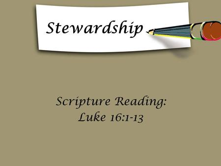 Scripture Reading: Luke 16:1-13