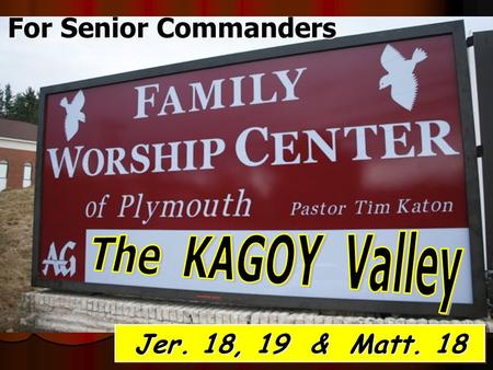 For Senior Commanders Jer. 18, 19 & Matt. 18. KAGOY Kids Are Getting Older Younger - a marketing concept based on the idea that children participate in.